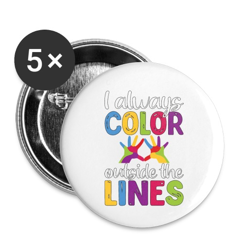 Empowered Women I Always Color Outside the Lines - Buttons small 1''/25 mm (5-pack)