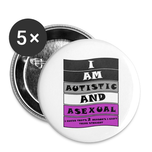 Autistic and Asexual | Funny Quote - Buttons small 1''/25 mm (5-pack)