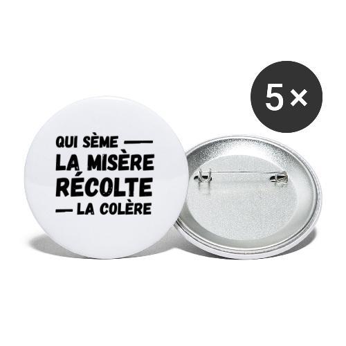 Qui sème la misère récolte la colère, révolution - Lot de 5 petits badges (25 mm)