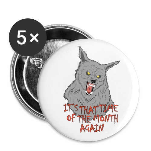 That Time of the Month - Buttons small 1''/25 mm (5-pack)