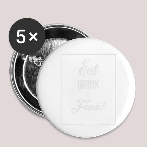 eat, drink & fuck! - Confezione da 5 spille piccole (25 mm)