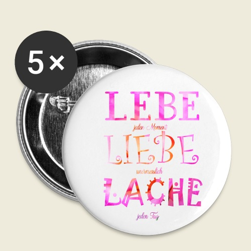 Lebe Liebe Lache pink rosa - Buttons klein 25 mm (5er Pack)