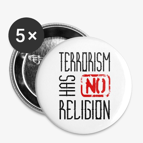 Terrorism has no religion - Buttons klein 25 mm (5er Pack)