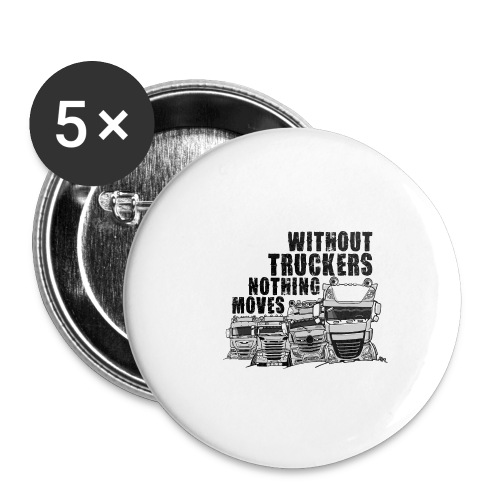 0911 without truckers nothing moves - Buttons klein 25 mm (5-pack)