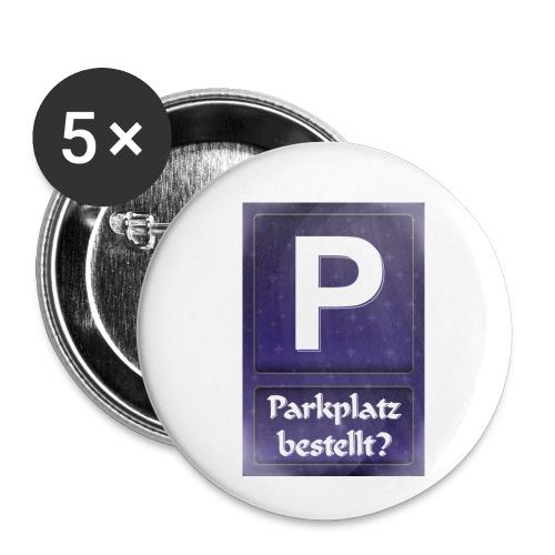 Parkplatz (beim Universum) bestellt? - Buttons klein 25 mm (5er Pack)