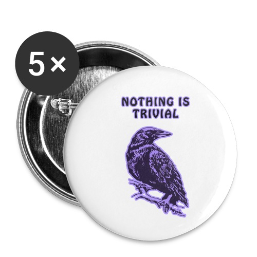 Lilac Crow - Nothing is Trivial - Buttons small 1''/25 mm (5-pack)