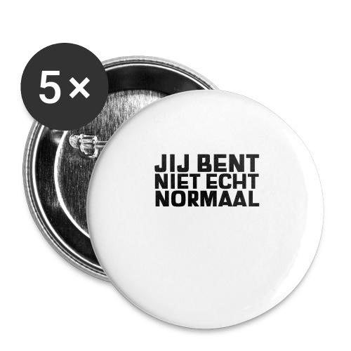 JIJ BENT NIET ECHT NORMAAL - Buttons klein 25 mm (5-pack)