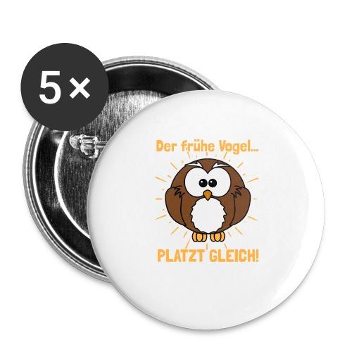Der frühe Vogel... PLATZT GLEICH! - Buttons klein 25 mm (5er Pack)