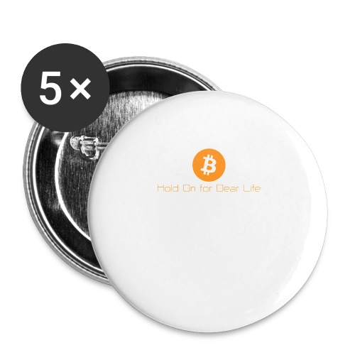 Hold On for Dear Life - Hodl, Bitcoin - Buttons klein 25 mm (5er Pack)
