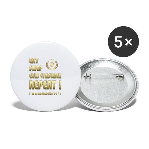 Eat, sleep, Geld verdienen, repeat! Mit Bitcoin - Buttons klein 25 mm (5er Pack)