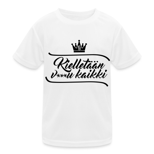 Kielletään v***u kaikki - Lasten tekninen t-paita