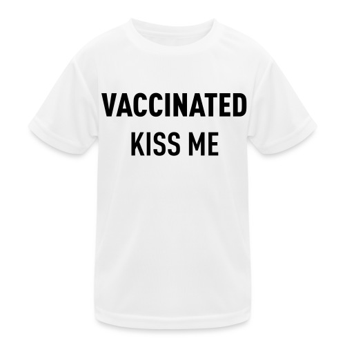 Vaccinated Kiss me - Kids Functional T-Shirt
