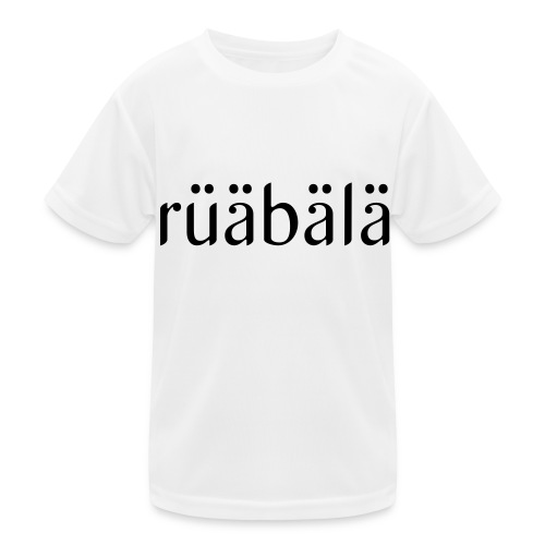 rüäbäla - Kinder Funktions-T-Shirt