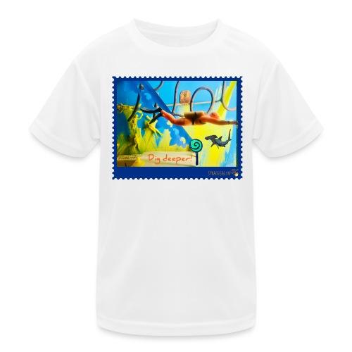 Dig deeper! - Kinder Funktions-T-Shirt