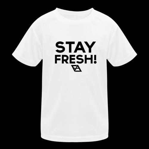 STAY FRESH! T-paita - Lasten tekninen t-paita