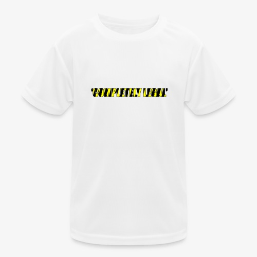 Hoodie Completely Legal - Kids Functional T-Shirt