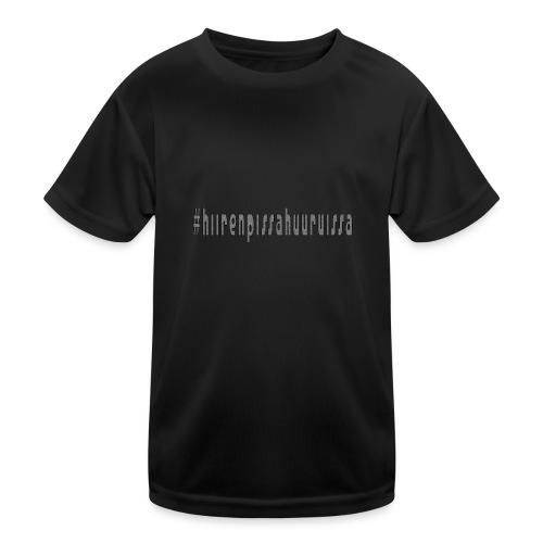 #hiirenpissahuuruissa - Teksti - Lasten tekninen t-paita