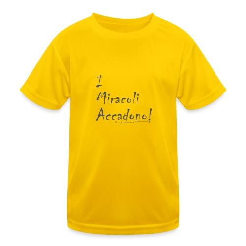 i miracoli accadono - Maglietta sportiva per bambini