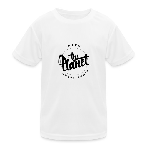 MakeThePlanetGreatAgain Organic Shirt White - Kids Functional T-Shirt