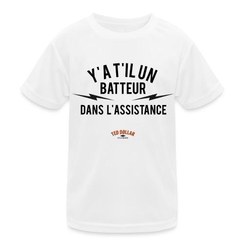 Y'a t'il un batteur dans l'assistance - T-shirt sport Enfant