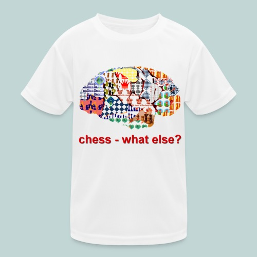 chess_what_else - Kinder Funktions-T-Shirt