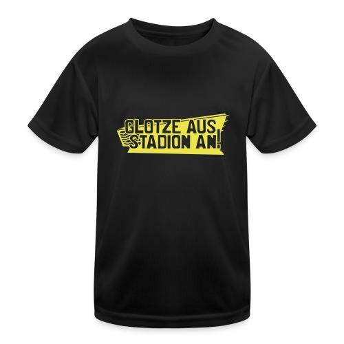 GLOTZE AUS, STADION AN! - Kinder Funktions-T-Shirt