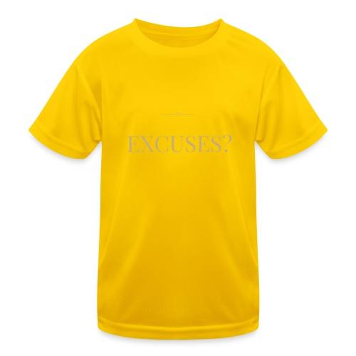 EXCUSES? Motivational T Shirt - Kids Functional T-Shirt