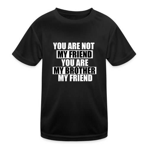 my friend - T-shirt sport Enfant