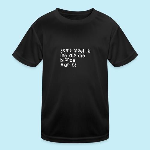 Parfois, je me sens comme cette blonde de K3! - T-shirt sport Enfant