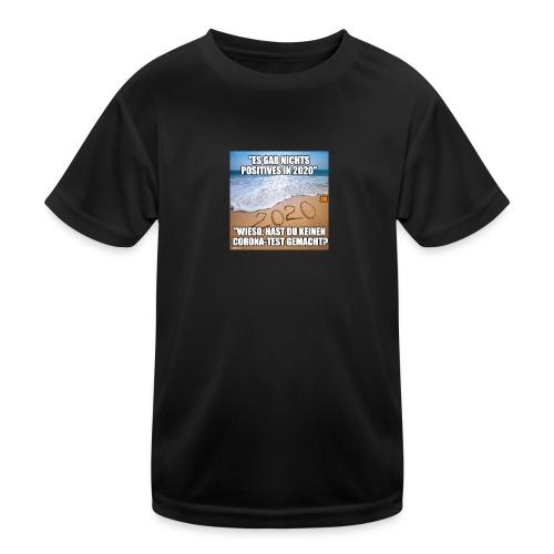 nichts Positives in 2020 - kein Corona-Test? - Kinder Funktions-T-Shirt