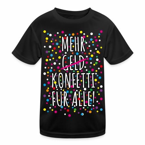 07 Mehr Geld Konfetti für alle Karneval - Kinder Funktions-T-Shirt