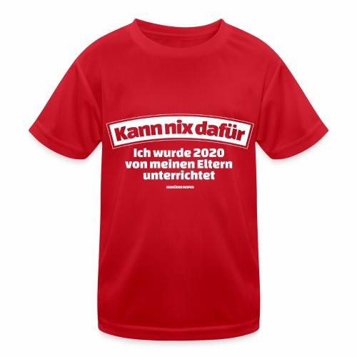 Kann nix dafür - Kinder Funktions-T-Shirt