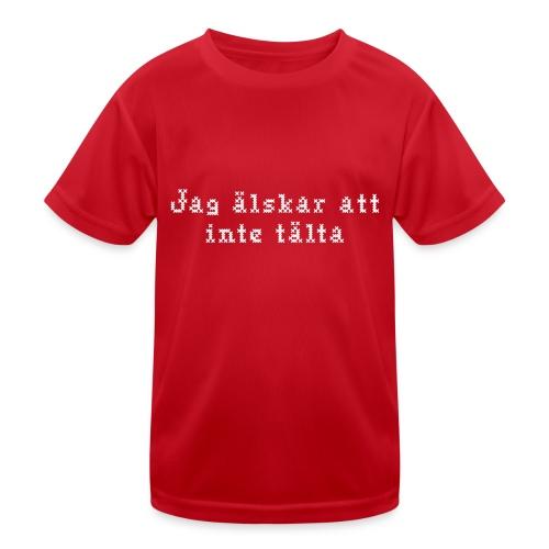 Jag älskar att inte tälta - Funktions-T-shirt barn