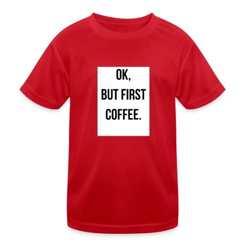 flat 800x800 075 fbut first coffee - Functioneel T-shirt voor kinderen