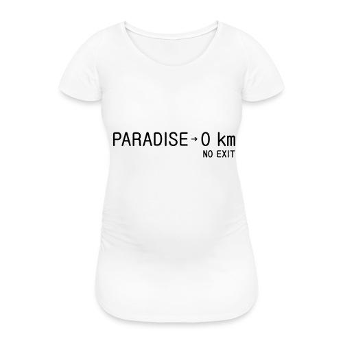 paradise0km - Frauen Schwangerschafts-T-Shirt