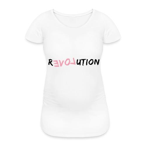 Love Revolution - Frauen Schwangerschafts-T-Shirt