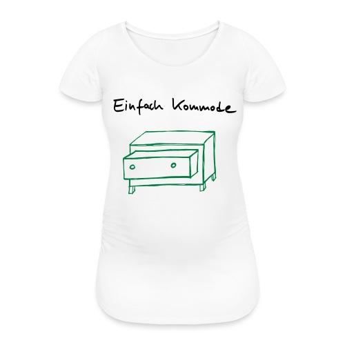 Einfach Kommode - Frauen Schwangerschafts-T-Shirt