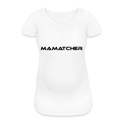MaMatcher - Frauen Schwangerschafts-T-Shirt