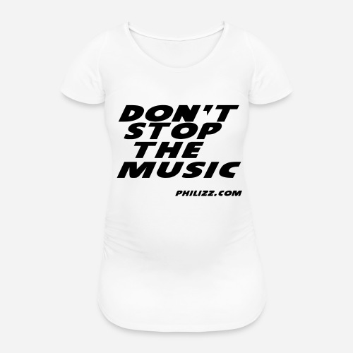 dontstopthemusic - Women's Pregnancy T-Shirt