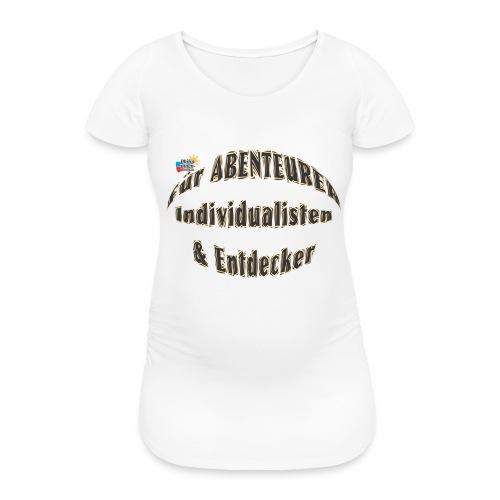 Abenteurer Individualisten & Entdecker - Frauen Schwangerschafts-T-Shirt