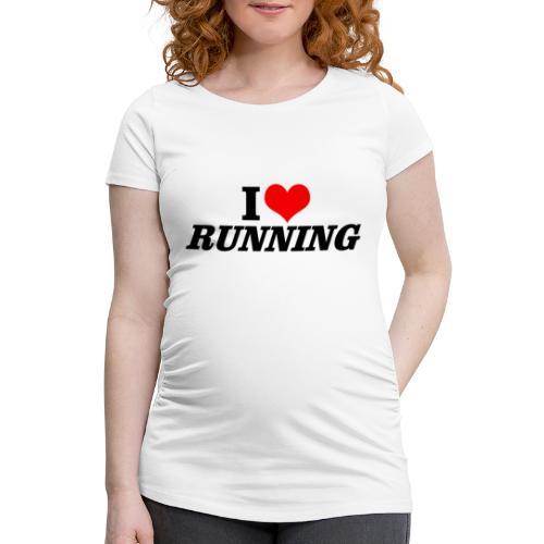 I love running - Frauen Schwangerschafts-T-Shirt