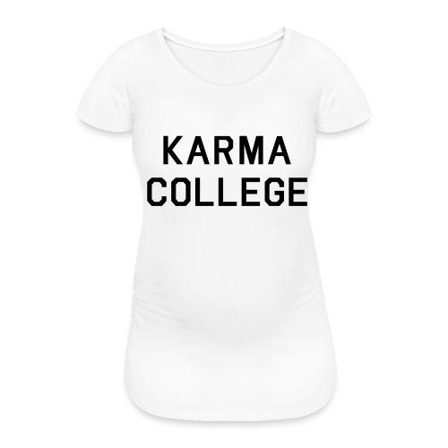 Karma College Karma Fucks Back What goes - Women's Pregnancy T-Shirt