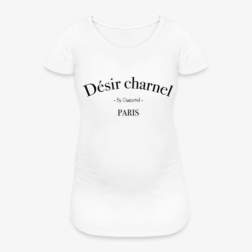 Désir charnel - T-shirt de grossesse Femme