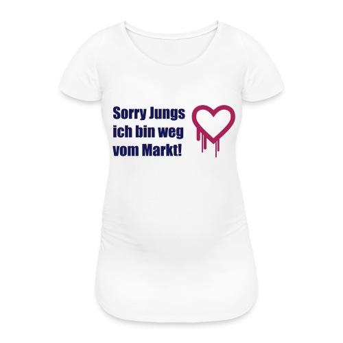 sorry jungs - bin weg vom - Frauen Schwangerschafts-T-Shirt