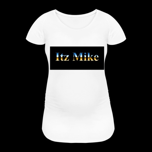 Itz Mike Merch - Women's Pregnancy T-Shirt