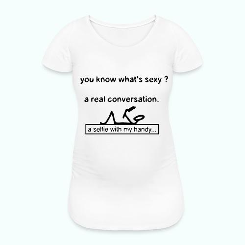 what's sexy v 1702410_13 - Frauen Schwangerschafts-T-Shirt