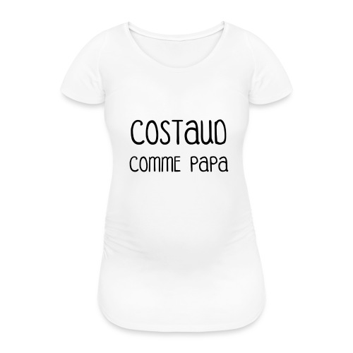 T-shirt Body Costaud comme Papa fun et rigolo - T-shirt de grossesse Femme