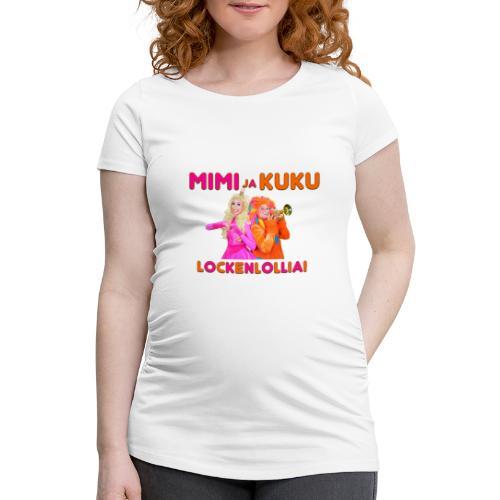 Mimi ja Kuku Lockenlollia - Naisten äitiys-t-paita