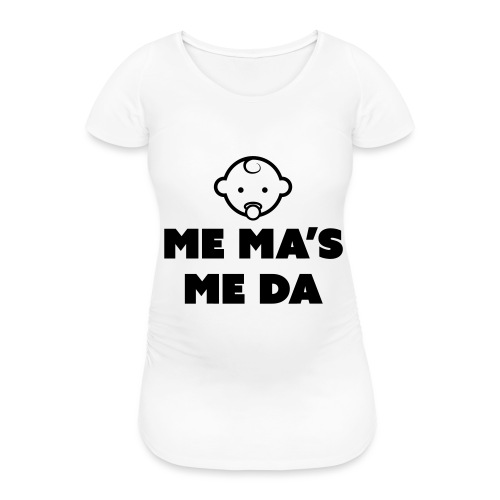 Me Ma's Me Da - Women's Pregnancy T-Shirt
