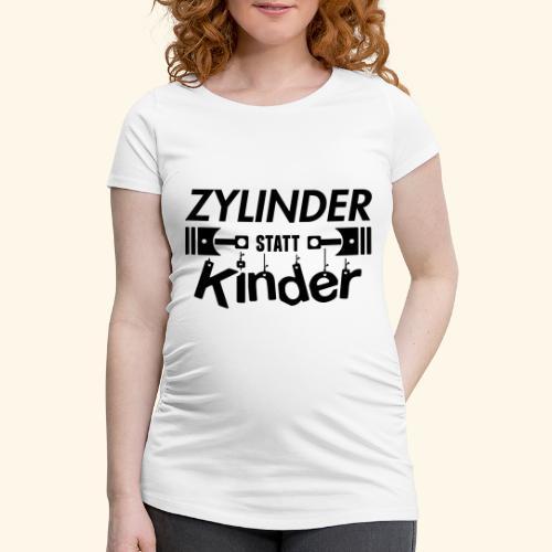 Zylinder Statt Kinder - Frauen Schwangerschafts-T-Shirt